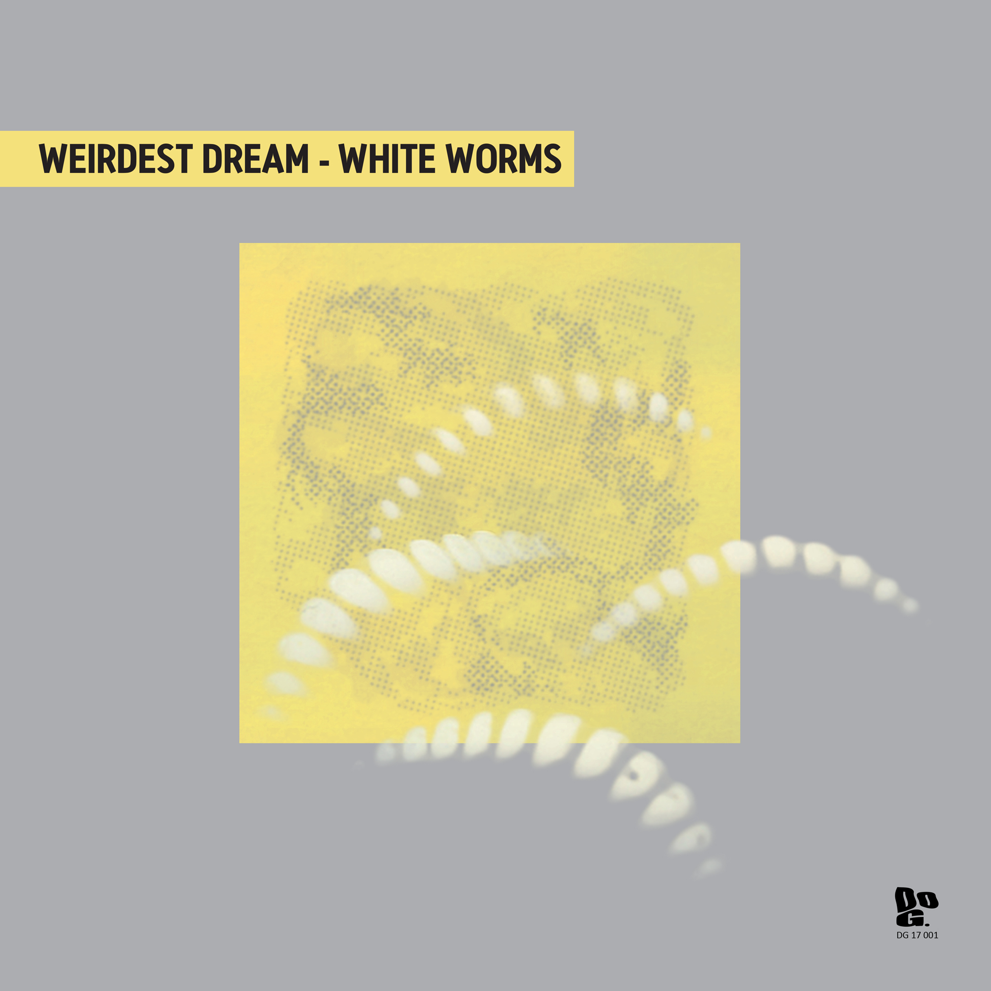 Weirdest Dream White Worms